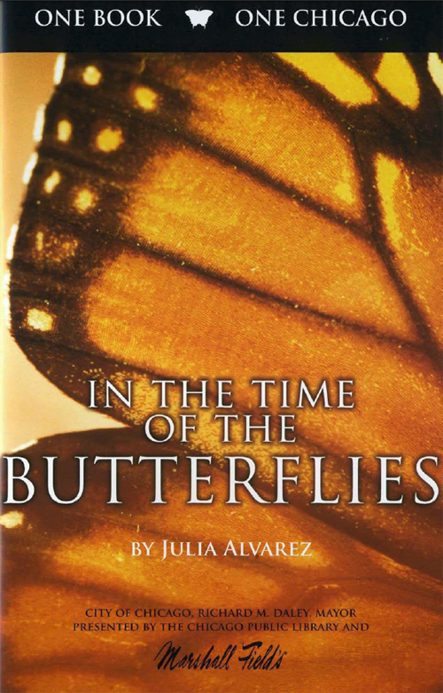 In the Time of the Butterflies: One Book, One Chicago Fall 2004 ...