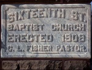 Cornerstone of Sixteenth St. Baptist Church, erected 1909