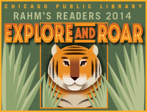 Rahm's Readers 2014 Explore and Roar Summer Learning Challenge art