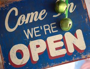 Door sign: Come in, we're open