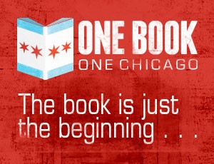 One Book, One Chicago; The book is just the beginning...