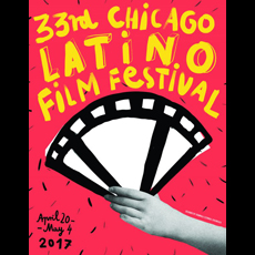 The 33rd Chicago Latino Film Festival poster, April 20 to May 4, 2017