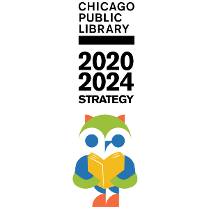 Chicago Public Library 2020-2024 Strategy